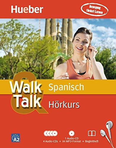 Walk & Talk Hörkurs: Walk & Talk Spanisch Hörkurs: 4 Audio-CDs + 1 MP3-CD + Begleitheft