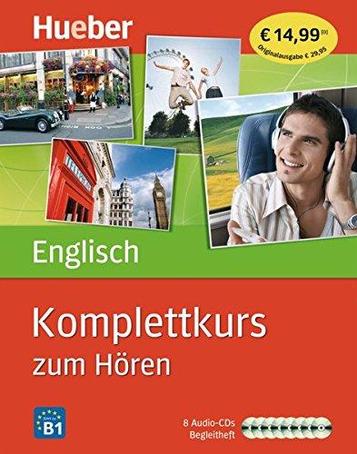 Komplettkurs zum Hören: Komplettkurs Englisch zum Hören: Sprachen lernen ohne Buch bis Niveau B1 / 8 Audio-CDs + Begleitheft