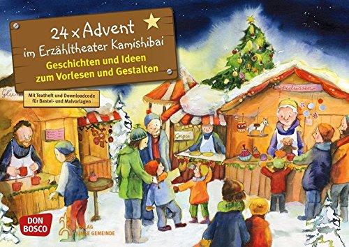 24 x Advent im Erzähltheater Kamishibai - Geschichten und Ideen zum Vorlesen und Gestalten (Bilderbuchgeschichten für unser Erzähltheater)