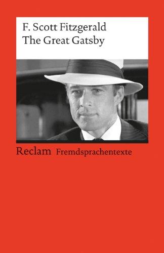 The Great Gatsby: Englischer Text mit deutschen Worterklärungen. B2 - C1 (GER) (Reclams Universal-Bibliothek)