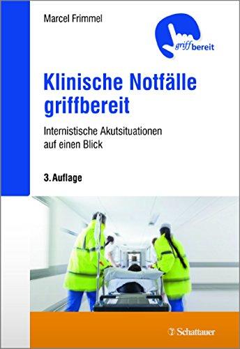 Klinische Notfälle griffbereit: Internistische Akutsituationen auf einen Blick - griffbereit