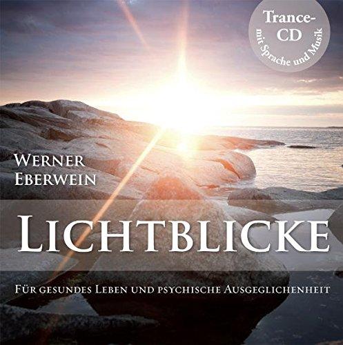 Lichtblicke - Gesundes Leben und psychische Ausgeglichenheit durch Selbsthypnose