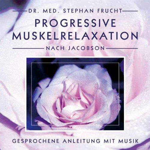 Progressive Muskelrelaxation nach Jacobson. Gesprochene Anleitung mit Musik