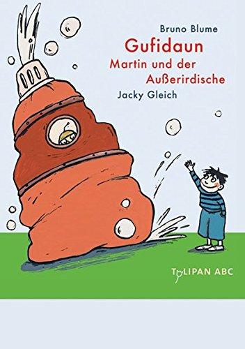 Gufidaun, Martin und der Außerirdische: Lesestufe C (Tulipan ABC)