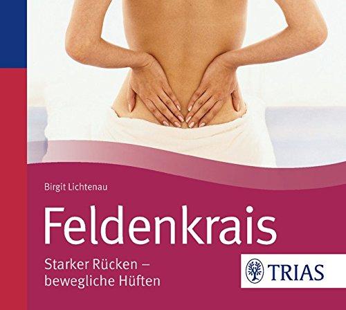 Feldenkrais - Hörbuch: Starker Rücken - bewegliche Hüften (REIHE, Hörbuch Gesundheit)