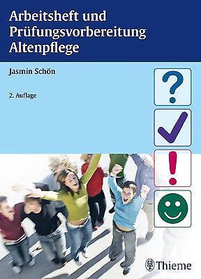 Arbeitsheft und Prüfungsvorbereitung Altenpflege - Jasmin Schön PORTOFREI
