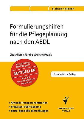 Formulierungshilfen für die Pflegeplanung nach den AEDL, Stefanie Hellmann