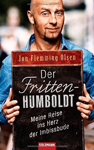 Der Fritten-Humboldt: Meine Reise ins Herz der Imbissbude