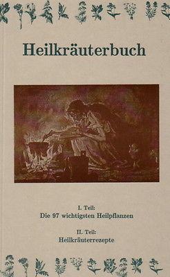 Heilkräuterbuch 97 Heilpflanzen und viele Kräuterrezepte Tees Mischungen Kräuter