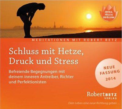 + Betz Robert : Schluss mit Hetze Druck und Stress CD HörBuch NEU Meditation