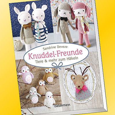 Sandrine Deveze Knuddel Freunde Tiere Mehr Zum Häkeln