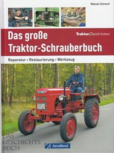 Schoch: Das große Traktor-Schrauberbuch (Traktoren Restaurierung Reparatur-Buch)