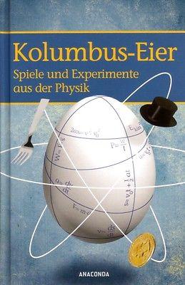Kolumbus-Eier 120 Spiele Experimente der Physik 1940 Neuausgabe Holzschnitte TOP