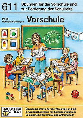 Vorschule. Förderung der Schulreife Ingrid Hauschka-Bohmann