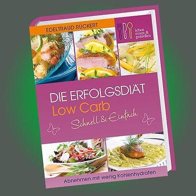 DIE ERFOLGSDIÄT - LOW CARB schnell & einfach (4) | EDELTRAUD RÜCKERT | Kochbuch