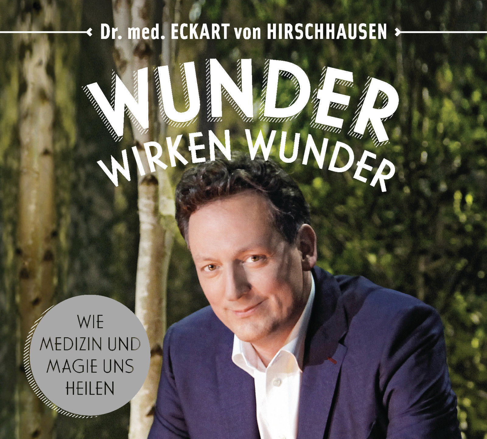 Dr. med. Eckart von Hirschhausen: Wunder wirken Wunder HÖRBUCH