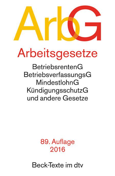 ArbG | ARBEITSGESETZE | 89. AUFLAGE 2016 | sofort lieferbar !!