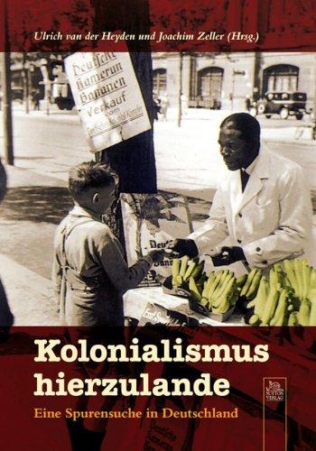 Kolonialismus hierzulande: Eine Spurensuche in Deutschland