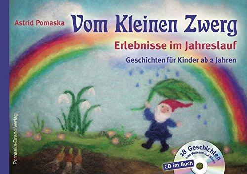 Vom Kleinen Zwerg (Bd.1): Erlebnisse im Jahreslauf (mit CD): 18 Zwergen-Geschichten für Kinder ab 2 Jahren zum Vorlesen und Hören