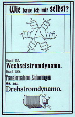 Wie baue ich mir selbst - Trafos Wechselstromdynamo Reprint um 1900 E-Technik