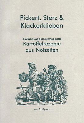 Kartoffelrezepte aus Krieg-Notzeiten - Pickert, Sterz & Klackerklieben Reprint