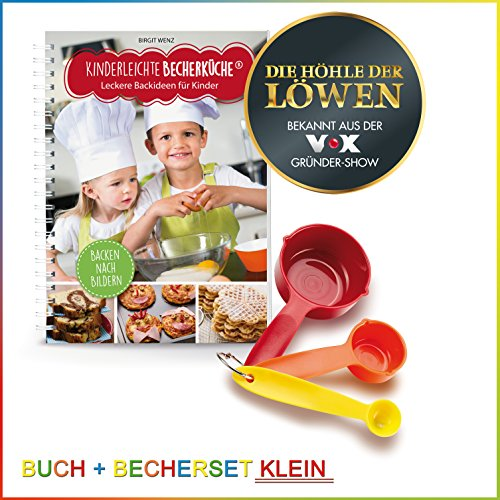 Kinderleichte Becherküche - Bekannt aus Die Höhle der Löwen - Leckere Backideen für Kinder: Backset inkl. 4-teiliges Messbecher-Set