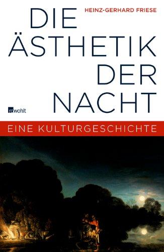 Die Ästhetik der Nacht: Eine Kulturgeschichte