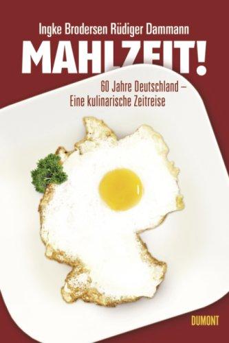 Mahlzeit: 60 Jahre Deutschland - Eine kulinarische Zeitreise