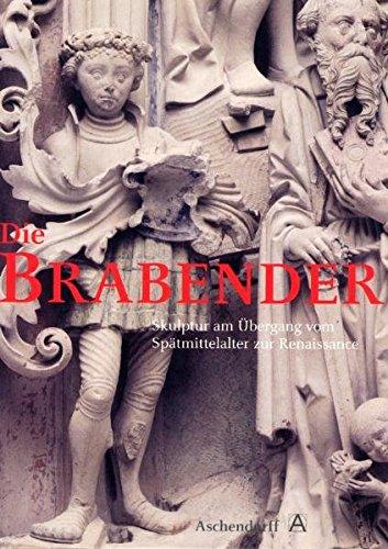 Die Brabender: Skulptur am Übergang vom Spätmittelalter zur Renaissance