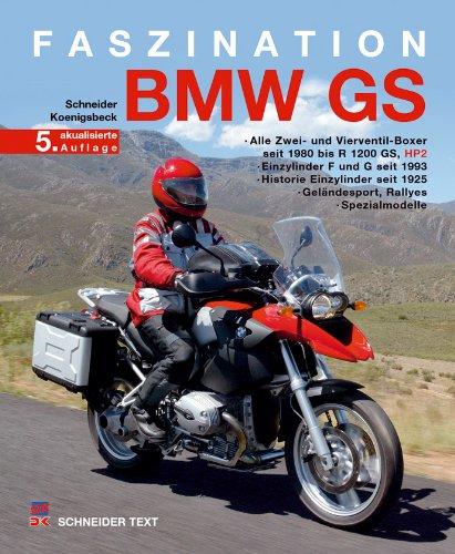 Faszination BMW GS: Alle Zwei- und Vierventil-Boxer seit 1980 bis R 1200 GS, HP 2 / Einzylinder F seit 1993, G seit 2006 / Historie R-Einzylinder 1925 ... (Meilensteine der Motorradtechnik)