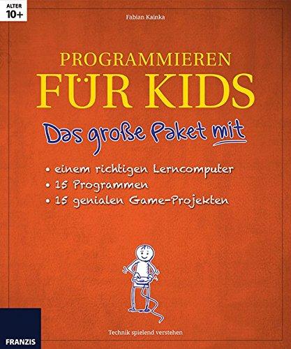 Programmieren für Kids: Das große Paket mit einem richtigent Lerncomputer, 15 Programmen, 15 genialen Game-Projekten.