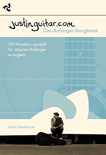 Justinguitar.com. Das Anfänger-Songbook. 100 Klassiker, speziell für Gitarren-Anfänger arrangiert