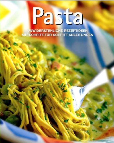 Pasta, Unwiderstehliche Rezeptideen