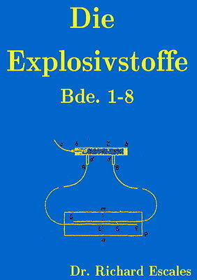 Die Explosivstoffe - Dr. R. Escales - 8 Bände Sprengstoffe Chemie Historisch CD