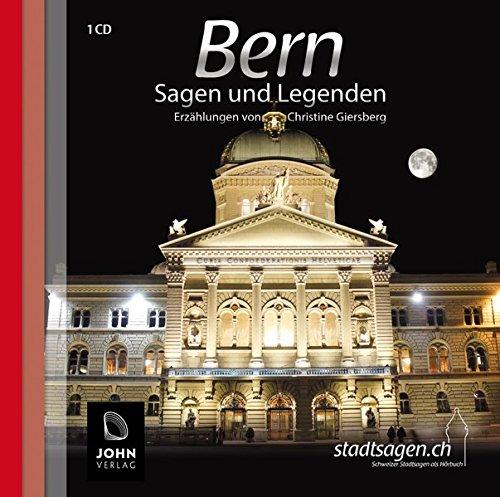 Bern Sagen und Legenden: Stadtsagen und Geschichte der Stadt Bern in der Schweiz