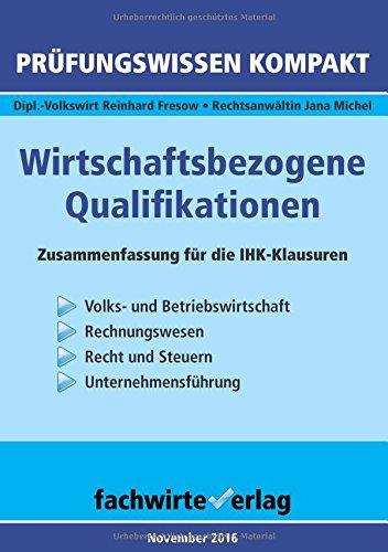 Wirtschaftsbezogene Qualifikationen: Vorbereitung auf die IHK-Klausuren