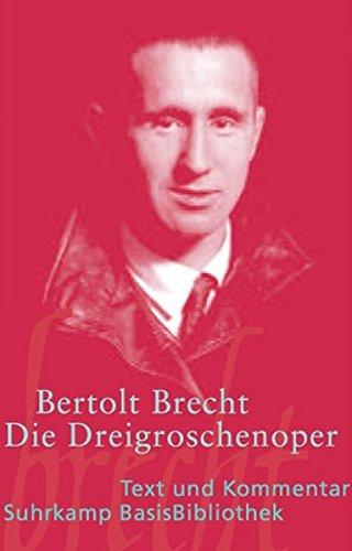 Die Dreigroschenoper: Der Erstdruck 1928 (Suhrkamp BasisBibliothek)