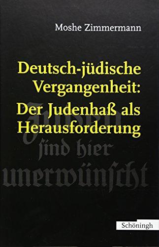 Deutsch-jüdische Vergangenheit: Der Judenhaß als Herausforderung
