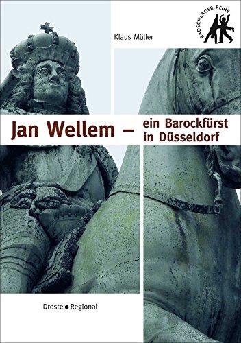 Jan Wellem - ein Barockfürst in DÜsseldorf