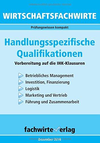 Wirtschaftsfachwirte: Handlungsspezifische Qualifikationen: Vorbereitung auf die IHK-Klausuren