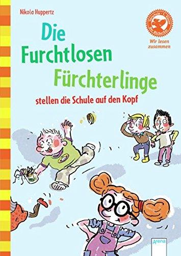 Vorschule / Die Furchtlosen Fürchterlinge stellen die Schule auf den Kopf: Der Bücherbär: Wir lesen zusammen