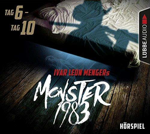 Monster 1983: Tag 6-Tag 10