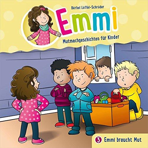 CD Emmi braucht Mut - Emmi (3): Mutmachgeschichten für Kinder