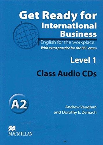 Level 1: Get Ready for International Business 1: English for the workplace.With extra practice for the BEC exam / Class Audio-CDs