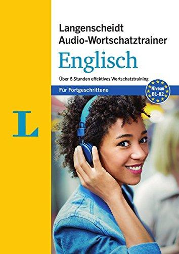 Langenscheidt Audio-Wortschatztrainer Englisch für Fortgeschrittene - Wortschatztrainer auf 1 MP3-CD, 16-seitiges Begleitheft: Über 6 Stunden ... Audio-Wortschatztrainer für Fortgeschrittene)