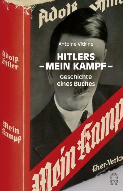 Antoine Vitkine, Hitlers Mein Kampf, Geschichte eines Buches, Hitler