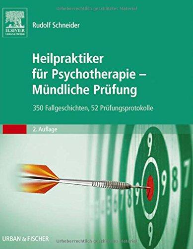 Heilpraktiker für Psychotherapie - Mündliche Prüfung: 350 Fallgeschichten, 52 Prüfungsprotokolle