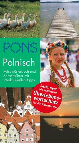 PONS Reisewörterbuch Polnisch mit Überlebenswortschatz: Reisewörterbuch und Sprachführer mit interkulturellen Tipps