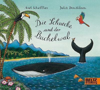 Die Schnecke und der Buckelwal Axel Scheffler