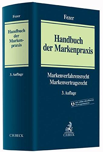 Handbuch der Markenpraxis: Markenverfahrensrecht, Markenvertragsrecht